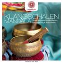 entspanntSEIN - Klangschalen Mandala (Eine Klangreise für Meditation, Entspannung & Achtsamkeit)/Jens Buchert