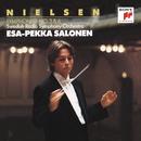 Nielsen: Symphonies Nos. 3 & 6/Esa-Pekka Salonen