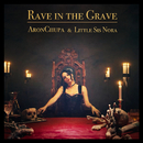 Rave in the Grave/AronChupa & Little Sis Nora