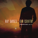 Our Country: Americana Act 2/Ray Davies