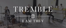 Tremble (Acoustic Video)/I AM THEY
