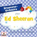 Plays Ed Sheeran/Dreamstar Orchestra