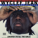 Cheated (To All the Girls) - EP/Wyclef Jean
