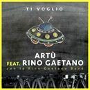 Ti voglio feat.Rino Gaetano/Artù