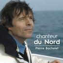 Chanteur du nord/Pierre Bachelet