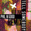 Tell Somebody (Phil N Good Remix)/Kid Ink