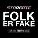 Folk Er Fake feat.Unge Ferrari,OnklP/Stargate