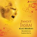 Raag Bhairavi: Sumiran Kar Le (Live)/Pt. Jasraj