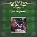 """Mayte Gaos """"Por tu Querer""""/Mayte Gaos"""