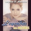Leyendas Solamente las Mejores / Lupita D'Alessio/Lupita D'Alessio