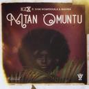 Mtan 'Omuntu feat.Shwi Nomtekhala,Makwa/KiD X