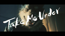 Take Me Under/MAN WITH A MISSION