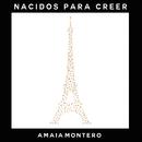 Nacidos para Creer/Amaia Montero