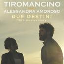 Due Destini (18th Anniversary)( feat.Alessandra Amoroso)/Tiromancino