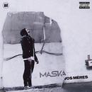 Vos mères/Maska