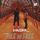 Pile ou face/Maska