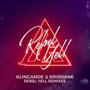Rebel Yell (Remix EP)/Klingande & Krishane