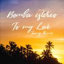 To My Love (Tainy Remix)/Bomba Estéreo