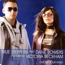 Out of Your Mind (Radio Edit) feat.Victoria Beckham/True Steppers
