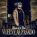 Vuelve Al Pasado/Ramon De La Rosa