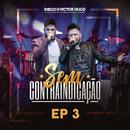 Sem Contraindicação, Parte 3 (Ao Vivo)/Diego & Victor Hugo