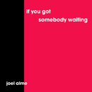 If You Got Somebody Waiting (Acoustic Version)/Joel Alme