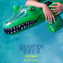 Shotgun (KVR Remix)/George Ezra