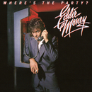 Where's the Party?/Eddie Money