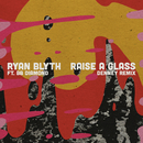 Raise a Glass (Denney Remix) feat.BB Diamond/Ryan Blyth
