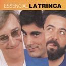 Esencial La Trinca/La Trinca