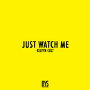 Just Watch Me/Kelvyn Colt