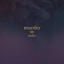 Murder/Mako