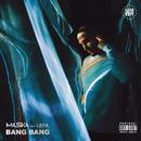 Bang bang feat.Lefa/Maska