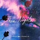 These Nights/Langston Francis