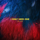I Only Need One feat.MNDR/Bearson