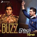 Buzz (DJ Yogii Remix) feat.DJ Yogii,Badshah/Aastha Gill