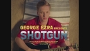 Shotgun (Official Video)/George Ezra