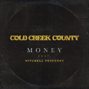 Money (featuring Mitchell Tenpenny) feat.Mitchell Tenpenny/Cold Creek County