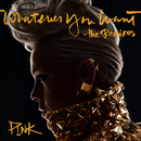 Whatever You Want (The Remixes)/P!nk