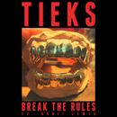 Break the Rules feat.Bobii Lewis/TIEKS