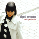 almost persuaded/Swing Out Sister