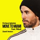 MOVE TO MIAMI (Darell Version) feat.Pitbull/Enrique Iglesias