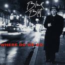 Where Do We Go/Blue Blot