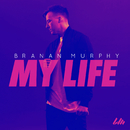 My Life/Branan Murphy