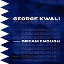 Dream Enough feat.Gabrielle Aplin/George Kwali