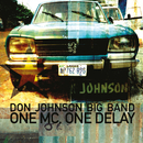 One MC, One Delay/Don Johnson Big Band