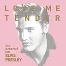 Love Me Tender - The Greatest Hits/Elvis Presley