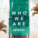 Who We Are (Remixes)/FTampa