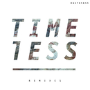 TIMELESS (REMIXES)/MNKYBSNSS