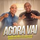 Agora Vai feat.Irmão Lázaro/Sandro Nazireu